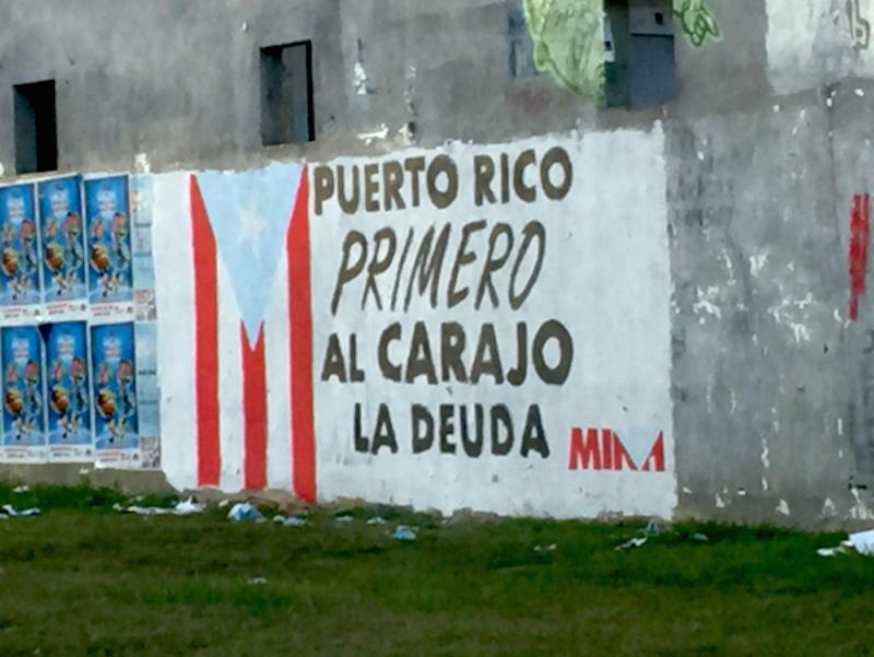 Graffiti in Trujillo Alto, PR: Puerto Rico First--To Hell With the Debt